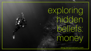 Exploring hidden money beliefs