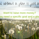 Do you want to raise more money? You need a fundraising plan. [Part 1]