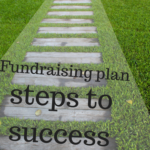 Do you want to raise more money? Fundraising plan steps to success [Part 2]